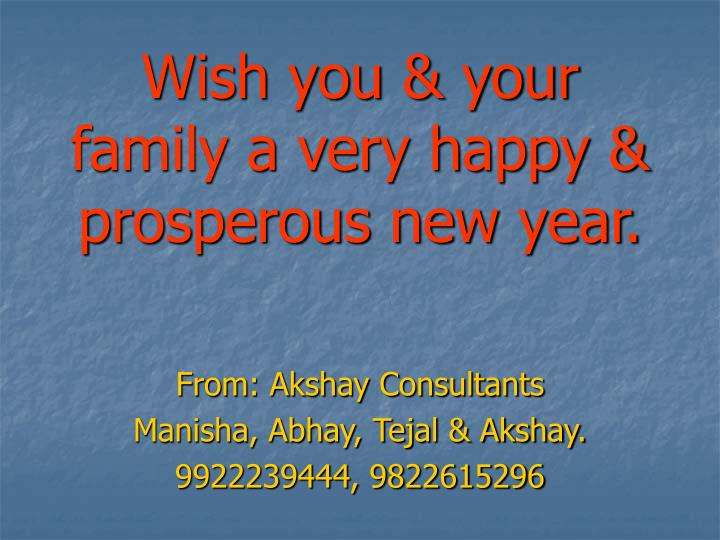 PPT - Wish you amp; your family a very happy amp; prosperous new