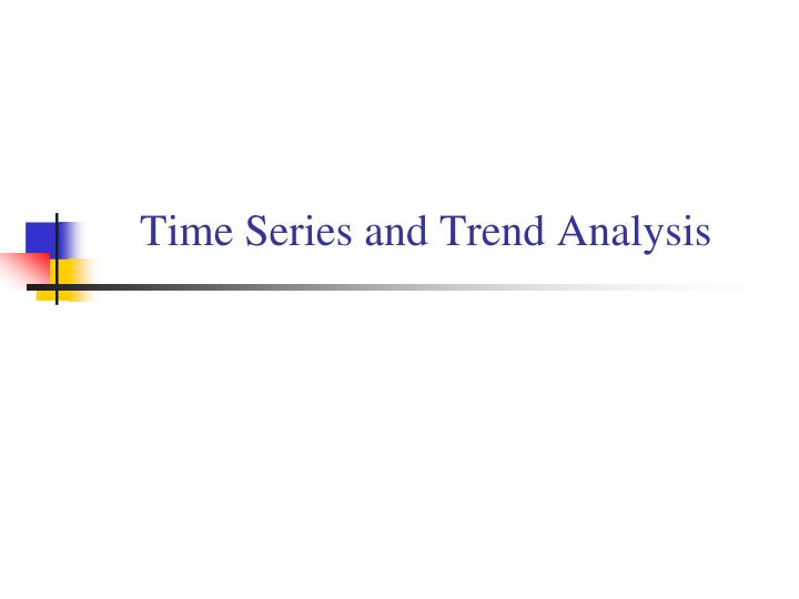 PPT - Time Series and Trend Analysis PowerPoint Presentation - ID
