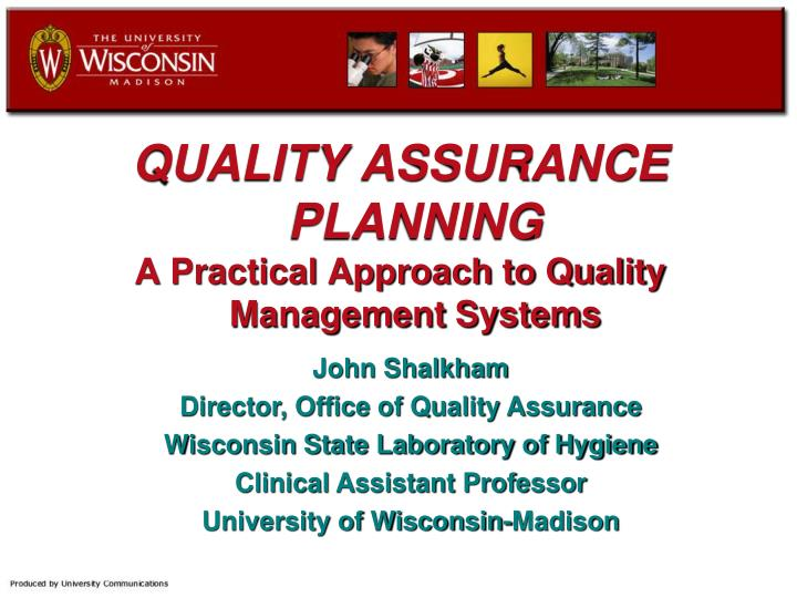 PPT - QUALITY ASSURANCE PLANNING A Practical Approach to Quality