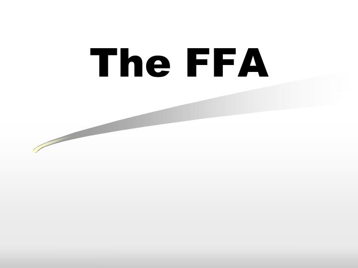PPT - The FFA PowerPoint Presentation - ID5628961