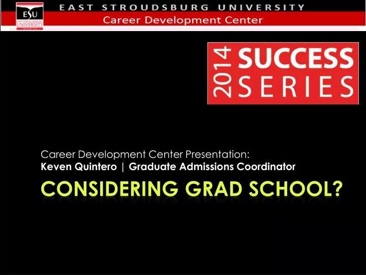 PPT - Considering Grad School? PowerPoint Presentation - ID5630159