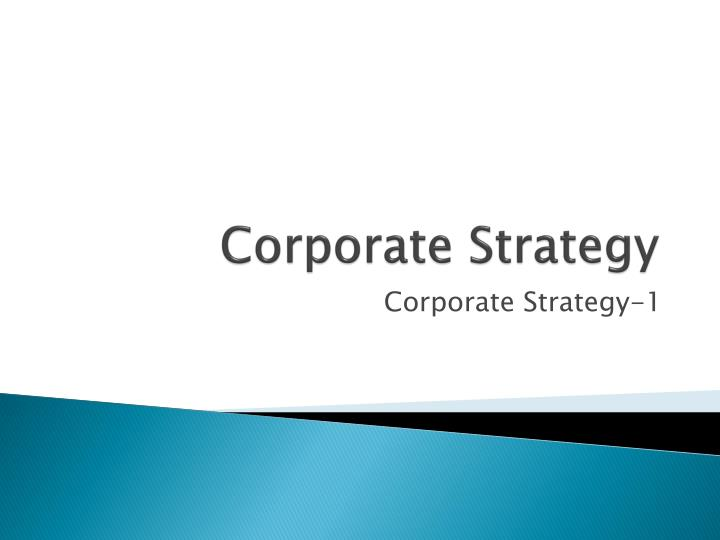 PPT - Corporate Strategy PowerPoint Presentation - ID5660726