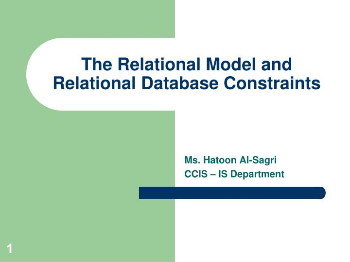 PPT - The Relational Model and Relational Database Constraints