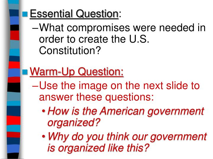 PPT - Essential Question  What compromises were needed in order to