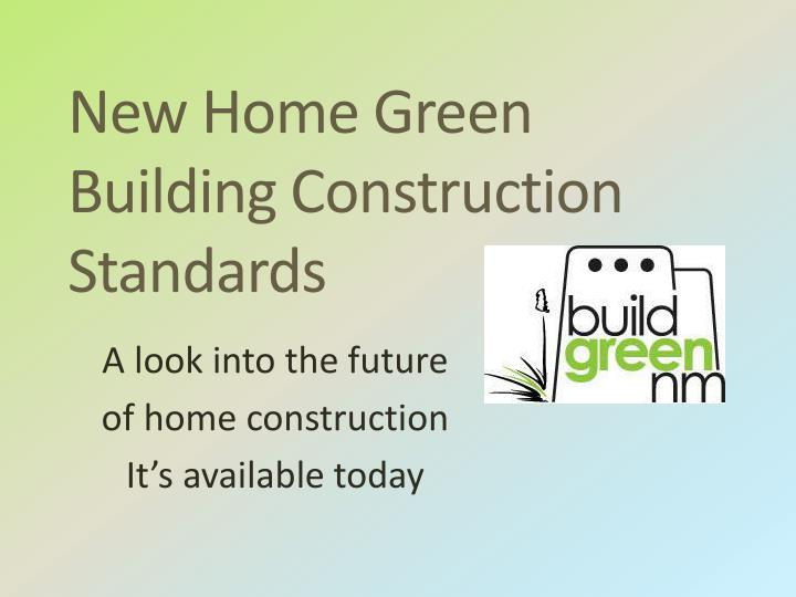 PPT - New Home Green Building Construction Standards PowerPoint