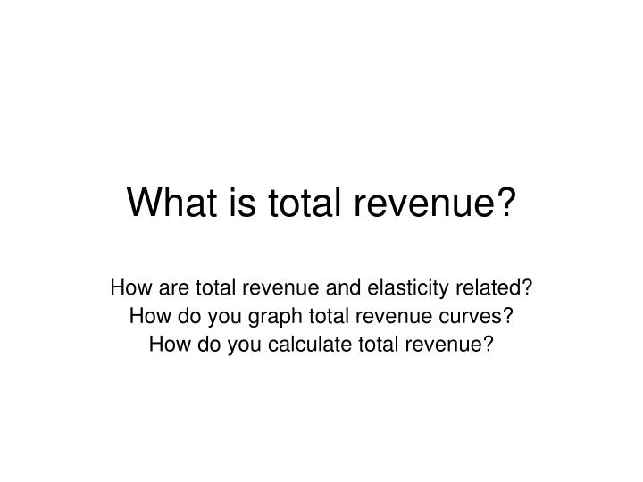 PPT - What is total revenue? PowerPoint Presentation - ID5888295
