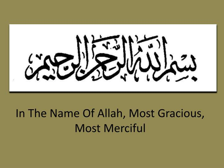 PPT - In The Name Of Allah, Most Gracious, Most Merciful PowerPoint - in the name of allah