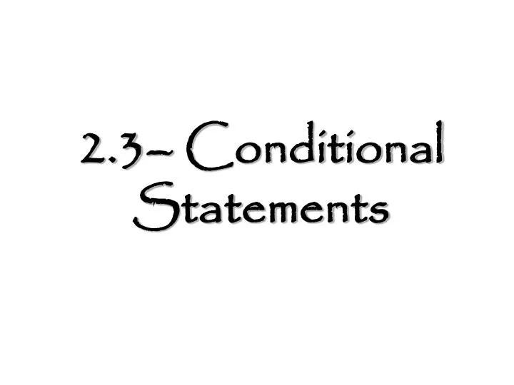 PPT - 23\u2013 Conditional Statements PowerPoint Presentation - ID6181983