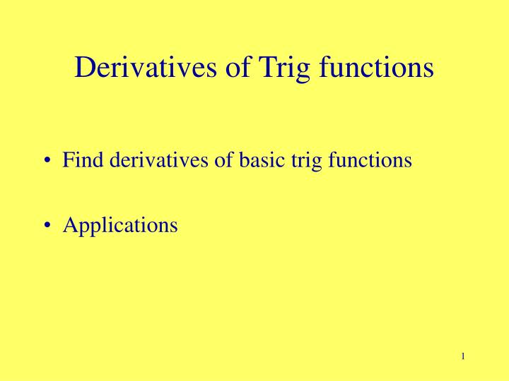 PPT - Derivatives of Trig functions PowerPoint Presentation - ID6247450