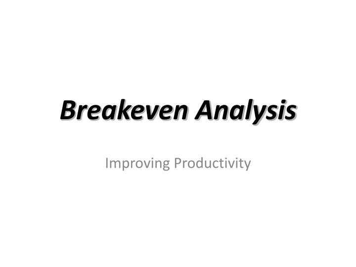 PPT - Breakeven Analysis PowerPoint Presentation - ID6541030