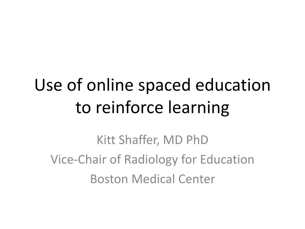 Renforce Learning Ppt Use Of Online Spaced Education To Reinforce Learning
