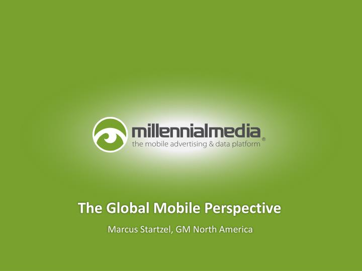 PPT - The Global Mobile Perspective PowerPoint Presentation - ID6575316