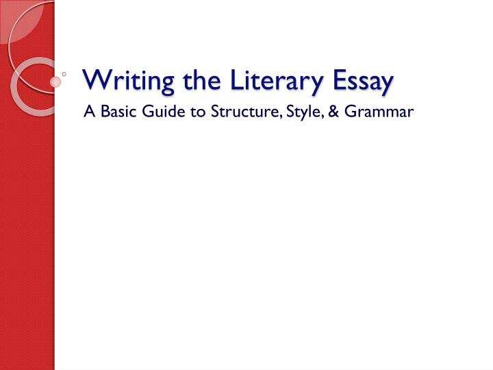 PPT - Writing the Literary Essay PowerPoint Presentation - ID6578288