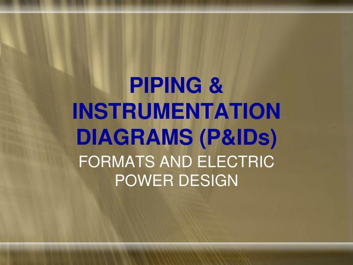 PPT - PIPING  INSTRUMENTATION DIAGRAMS (PIDs) PowerPoint