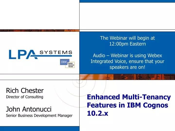 PPT - Enhanced Multi-Tenancy Features in IBM Cognos 102x