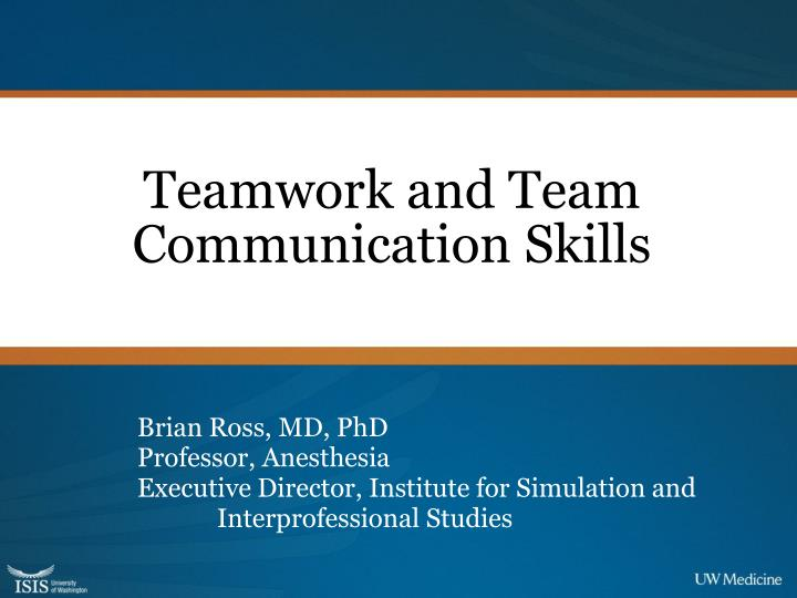 PPT - Teamwork and Team Communication Skills PowerPoint Presentation