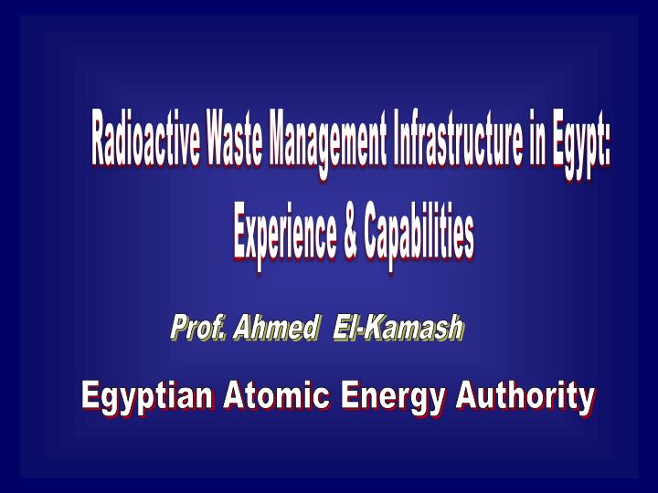 PPT - Radioactive Waste Management Infrastructure in Egypt