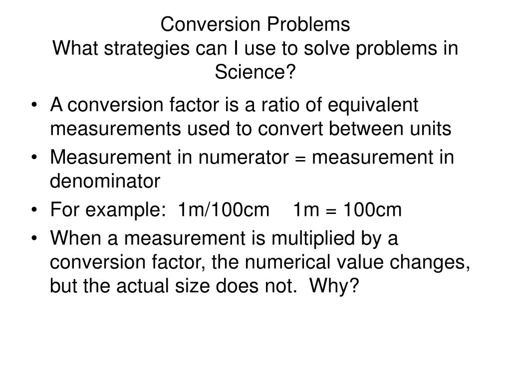 1m 100 Cm Ppt - Conversion Problems What Strategies Can I Use To Solve Problems In Science? Powerpoint Presentation - Id:6789618