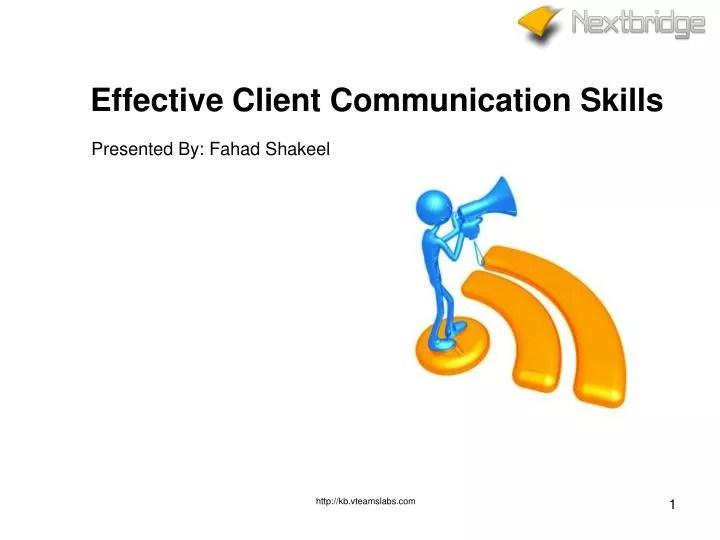 PPT - Effective Client Communication Skills PowerPoint Presentation