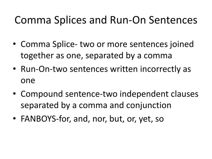 PPT - Comma Splices and Run-On Sentences PowerPoint Presentation