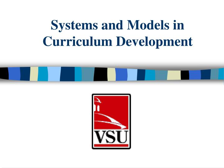 PPT - Systems and Models in Curriculum Development PowerPoint