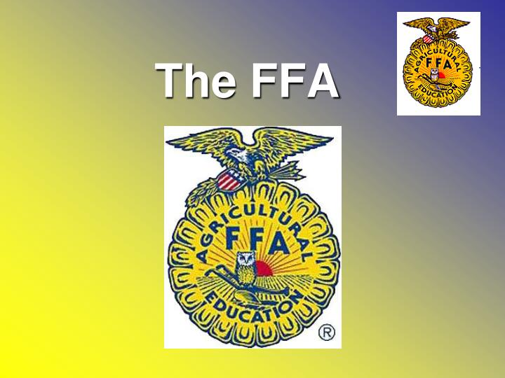 PPT - The FFA PowerPoint Presentation - ID6963561
