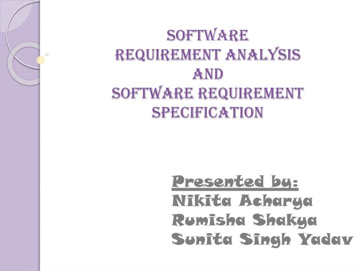PPT - Soft wa re requirement analysis and software requirement - requirement analysis