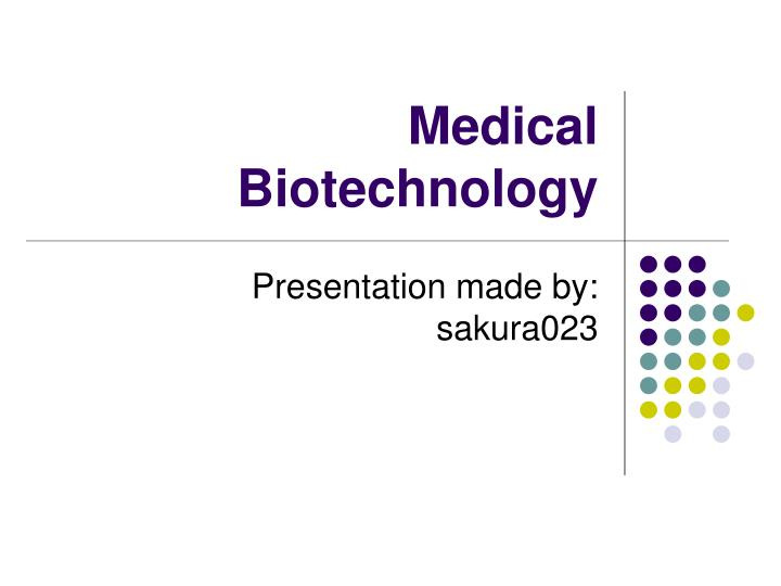 PPT - Medical Biotechnology PowerPoint Presentation - ID6998572