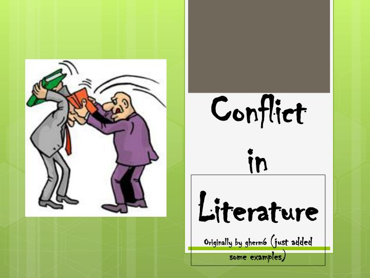 PPT - Conflict in Literature Originally by gherm6 (just added some