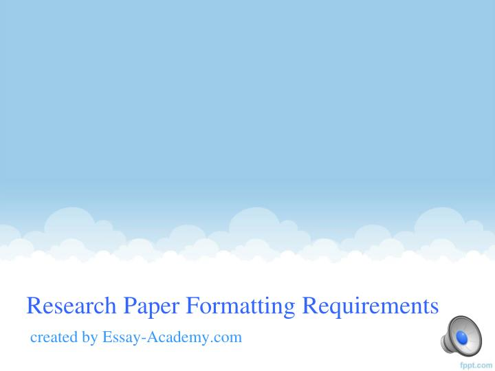 PPT - Research Paper Formatting Requirements PowerPoint Presentation