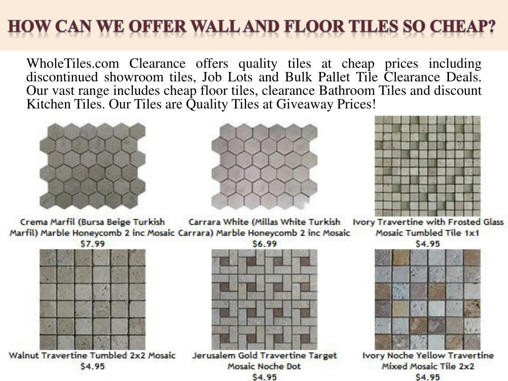 Ppt How Can We Offer Wall And Floor Tiles So Cheap Powerpoint Presentation Id 7212749