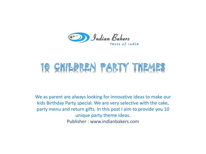 PPT - Ideas for Children Party Themes-Online Birthday Cakes Mumbai