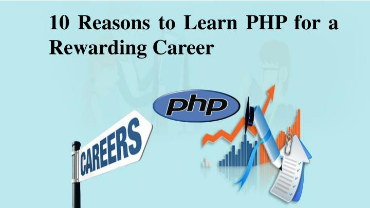PPT - 10 Reasons to Learn PHP for a Rewarding Career PowerPoint - rewarding careers