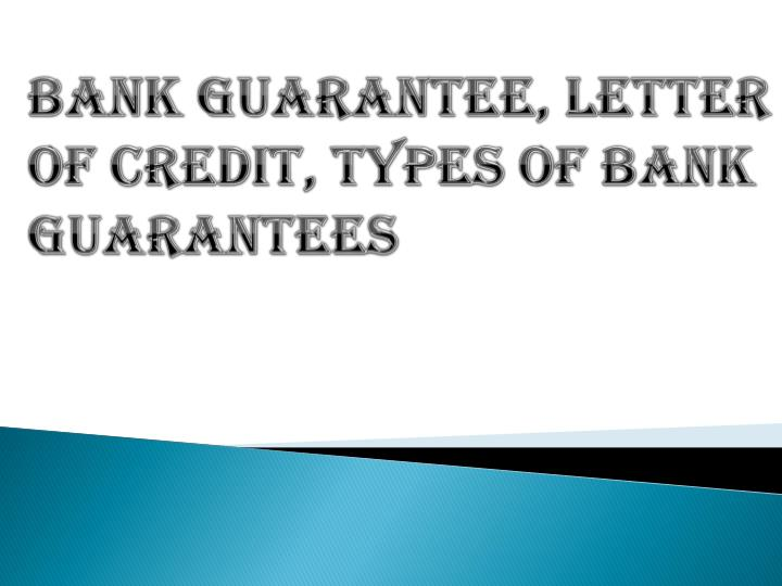 PPT - Different Types of Bank Guarantees And Letter of Credit