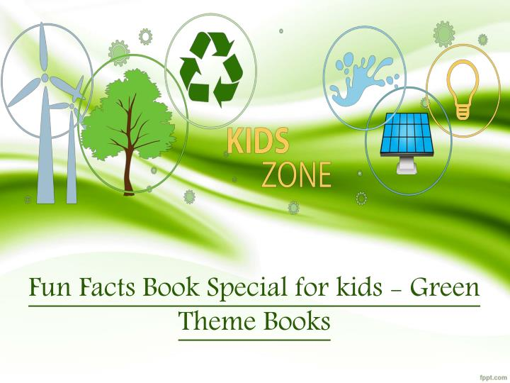 PPT - Fun Facts Book Special for kids - Green Theme Books PowerPoint