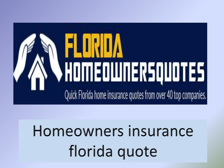 PPT - Homeowners Insurance Florida Quote PowerPoint Presentation - quote on presentation