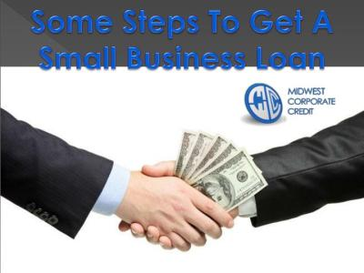 PPT - Some Steps To Get A Small Business Loan PowerPoint Presentation - ID:7592132