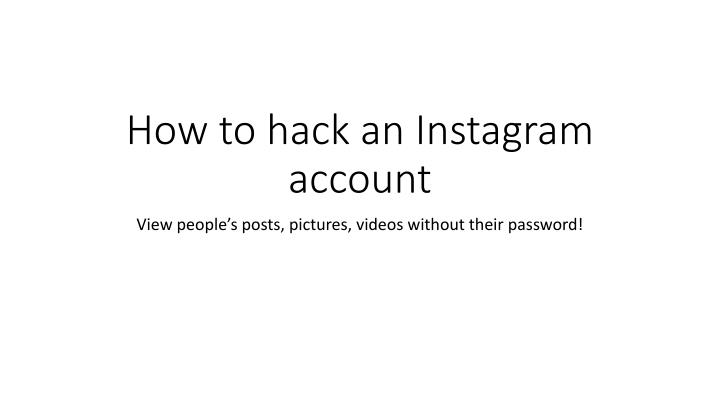 PPT - How to hack someones Instagram account PowerPoint Presentation