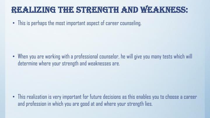 PPT - Determine your Strength and Weaknesses with Career Counseling