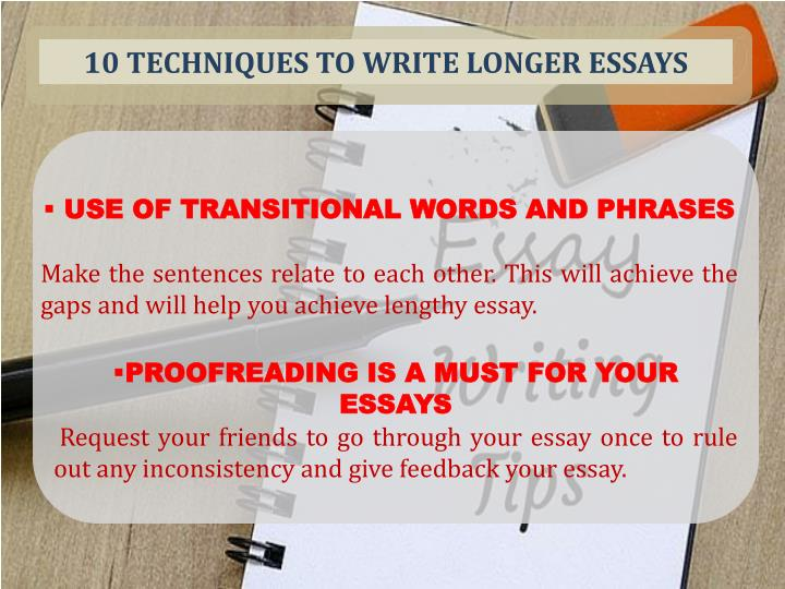 PPT - 10 Techniques To Write Longer Essays PowerPoint Presentation