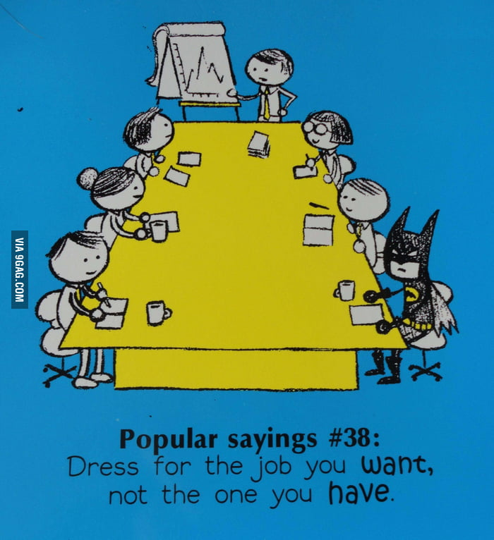 Batman - Dress for the job you want - 9GAG
