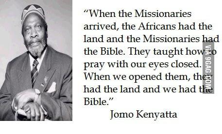 Awesome Bible Quotes Wallpaper Jomo Kenyatta S Quote 9gag