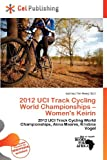 2012 Uci Track Cycling World Championships - Women's Keirin