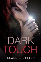 Dark Touch by [Salter, Aimee L.]