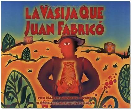 LA Vasija Que Juan Fabrico