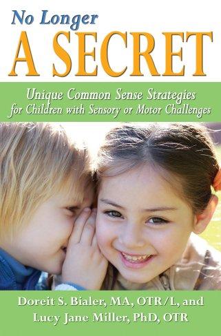 Image result for no longer a secret nique Common Sense Strategies for Children with Sensory or Motor Challenges lucy jane miller