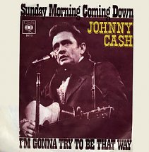 45cat - Johnny Cash - Sunday Morning Coming Down / I'm Gonna Try To Be That Way - CBS - Germany ...