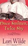 Once Smitten, Twice Shy (Wedding Veil Wishes, Book 2) by Lori Wilde