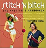 Stitch \'n Bitch Handbook: Instructions, Patterns, and Advice for a New Generation of Knitters