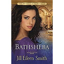 Bathsheba: A Novel (The Wives of King David)